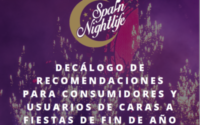 SPAIN NIGHTLIFE lanza un decálogo de recomendaciones para usuarios y usuarias del sector a seguir en Fiestas de Fin de Año